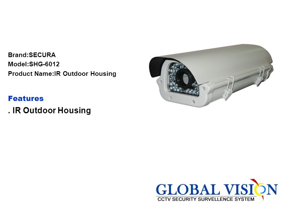 . IR Outdoor Housing Features Brand:SECURA Model:SHG-6012