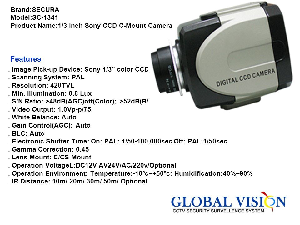 Brand:SECURA Model:SC-1341 Product Name:1/3 Inch Sony CCD C-Mount Camera