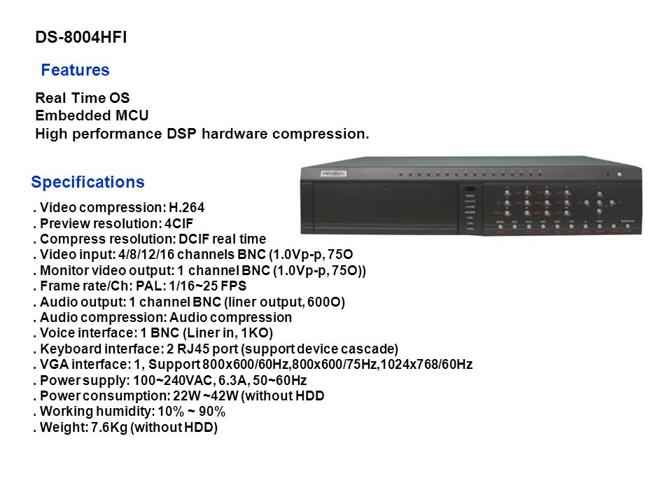 DS-8004HFI Features Specifications Real Time OS Embedded MCU