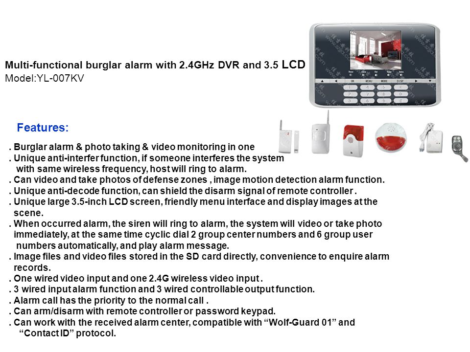 Features: Multi-functional burglar alarm with 2.4GHz DVR and 3.5 LCD