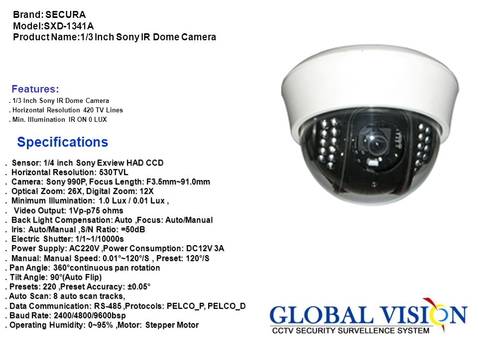 Brand: SECURA Model:SXD-1341A Product Name:1/3 Inch Sony IR Dome Camera