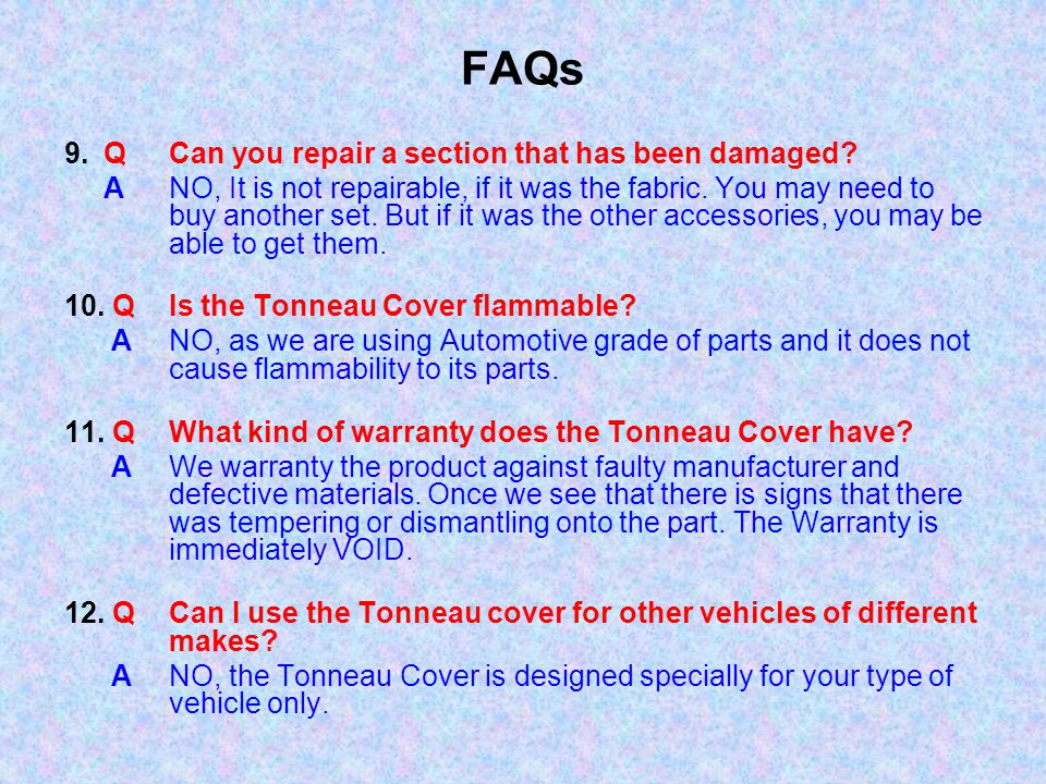 FAQs 9. Q Can you repair a section that has been damaged