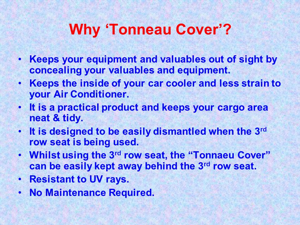 Why 'Tonneau Cover' Keeps your equipment and valuables out of sight by concealing your valuables and equipment.
