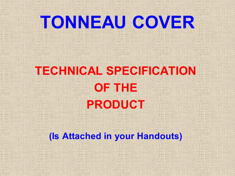 TECHNICAL SPECIFICATION (Is Attached in your Handouts)