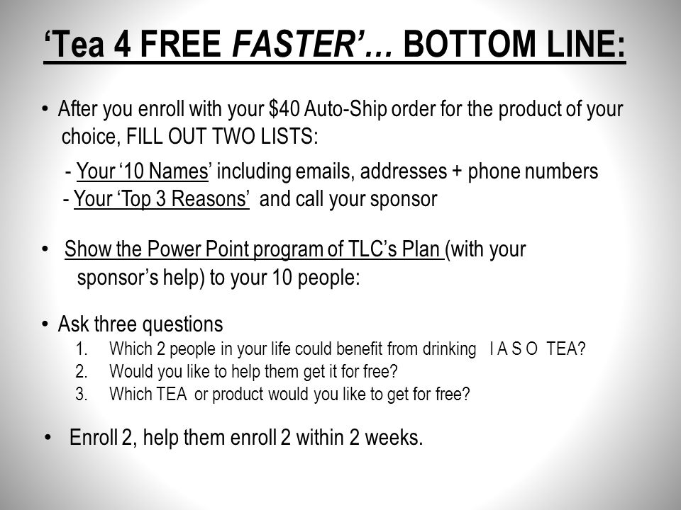 'Tea 4 FREE FASTER'… BOTTOM LINE: