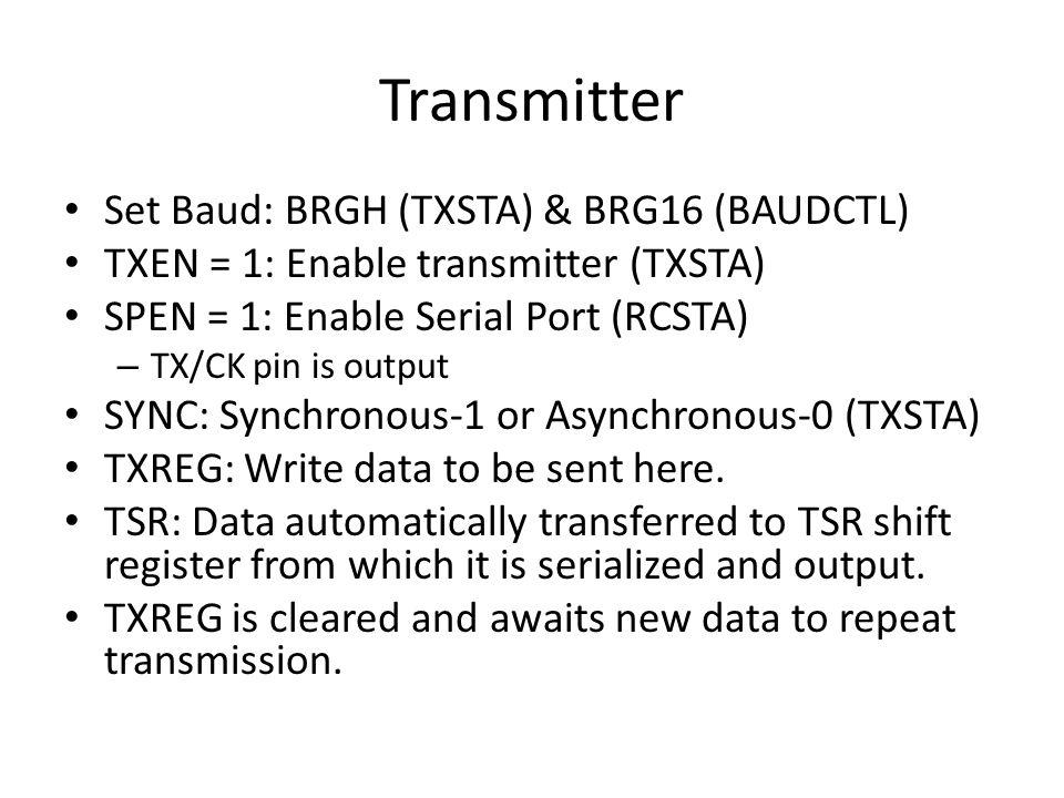 Transmitter Set Baud: BRGH (TXSTA) & BRG16 (BAUDCTL)