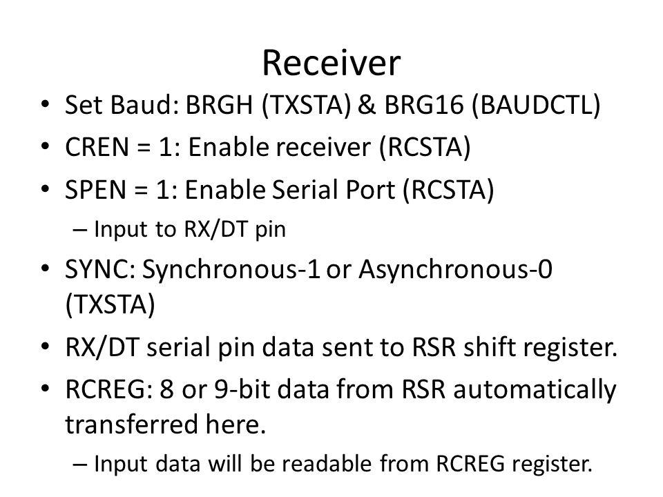 Receiver Set Baud: BRGH (TXSTA) & BRG16 (BAUDCTL)