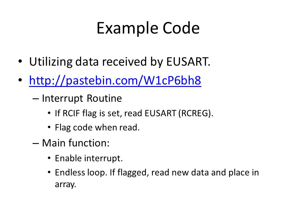 Example Code Utilizing data received by EUSART.