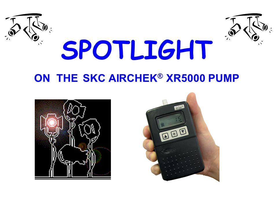 SPOTLIGHT ON THE SKC AIRCHEK® XR5000 PUMP