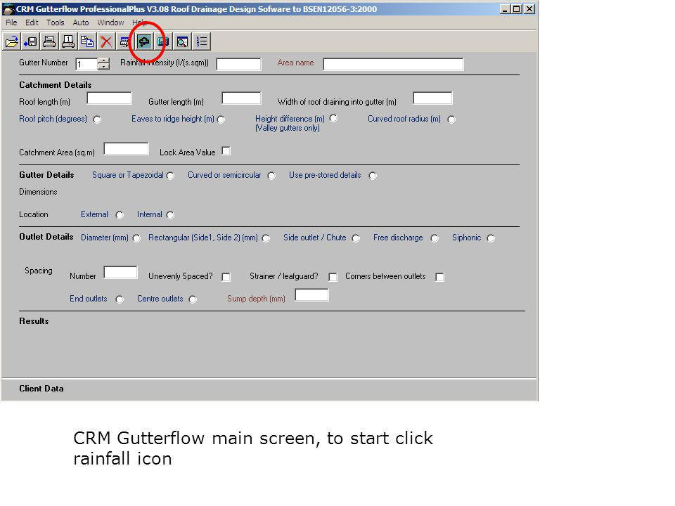 CRM Gutterflow main screen, to start click rainfall icon