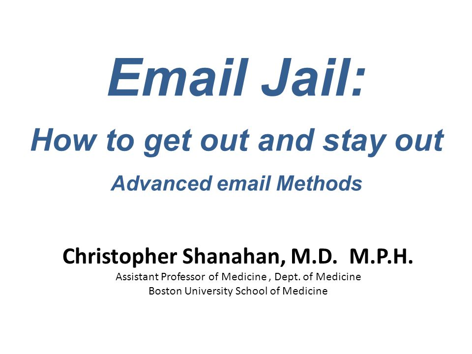 Email Jail: How to get out and stay out Advanced email Methods