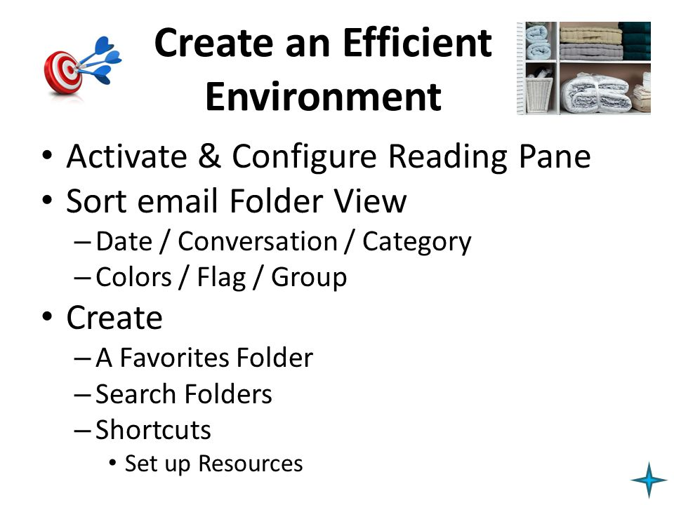 Create an Efficient Environment