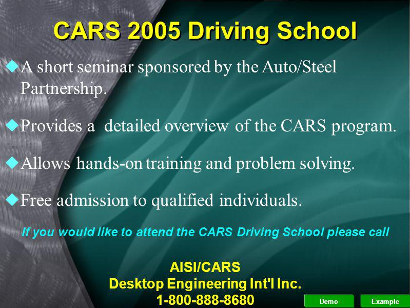 CARS 2005 Driving School A short seminar sponsored by the Auto/Steel Partnership. Provides a detailed overview of the CARS program.