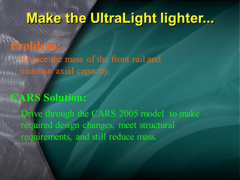 Make the UltraLight lighter...