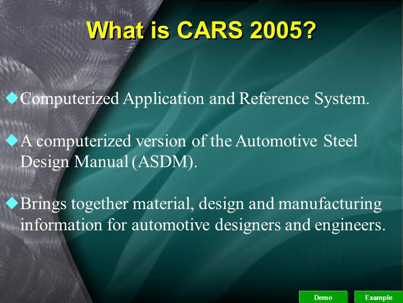 What is CARS 2005 Computerized Application and Reference System.
