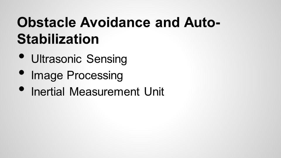 Obstacle Avoidance and Auto-Stabilization