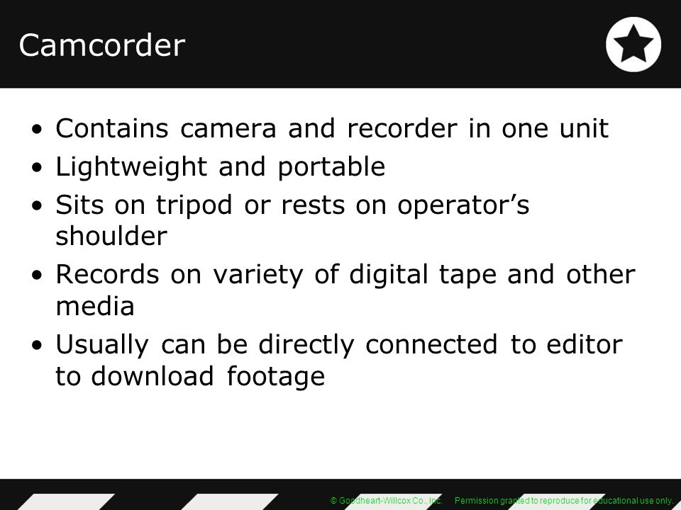 Camcorder Contains camera and recorder in one unit