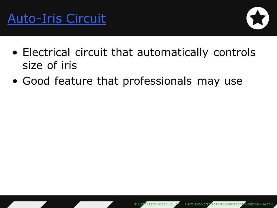 Auto-Iris Circuit Electrical circuit that automatically controls size of iris.