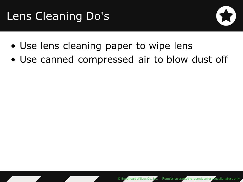 Lens Cleaning Do s Use lens cleaning paper to wipe lens