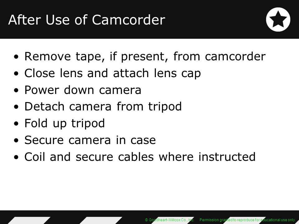 After Use of Camcorder Remove tape, if present, from camcorder