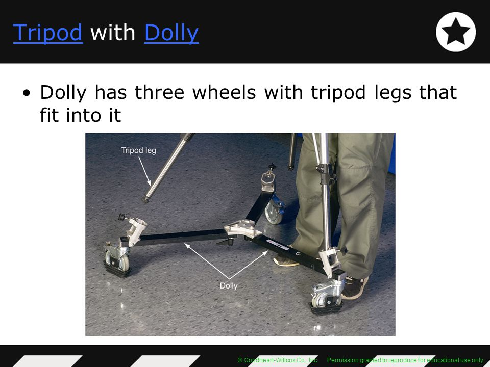 Tripod with Dolly Dolly has three wheels with tripod legs that fit into it