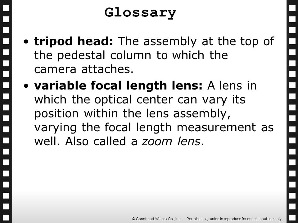 Glossary tripod head: The assembly at the top of the pedestal column to which the camera attaches.