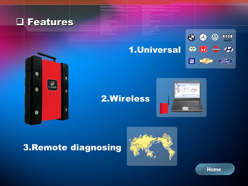 Features 1.Universal 2.Wireless 3.Remote diagnosing Home