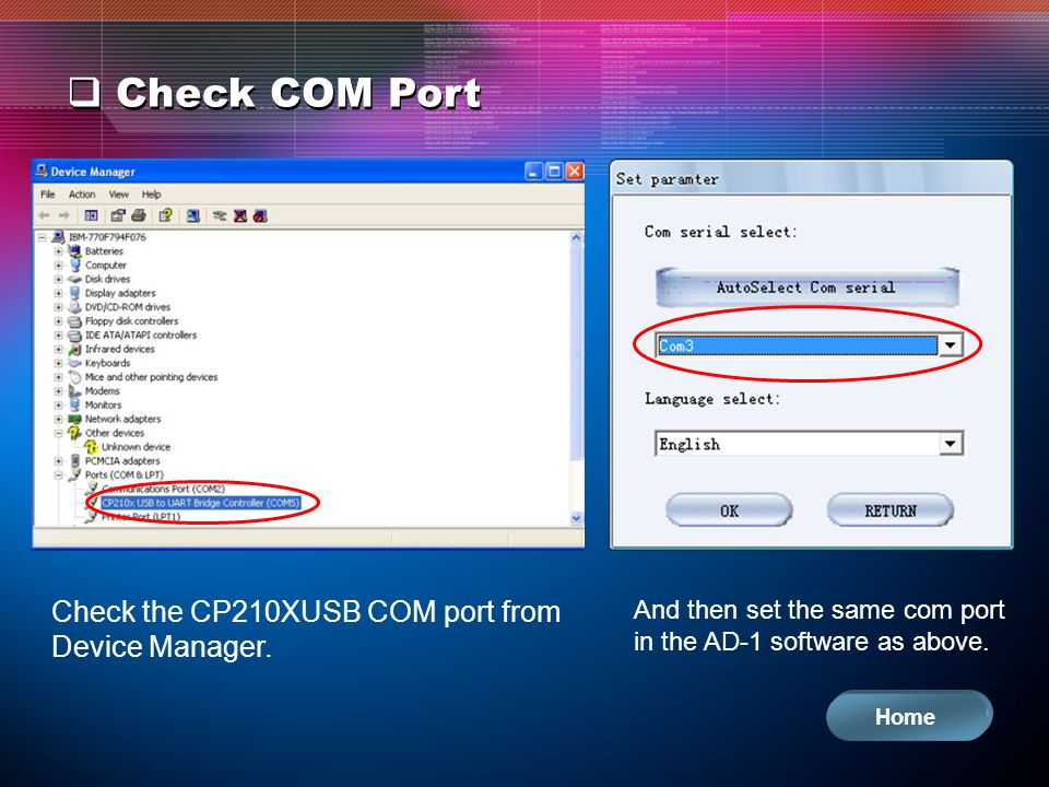 Check COM Port Check the CP210XUSB COM port from Device Manager.