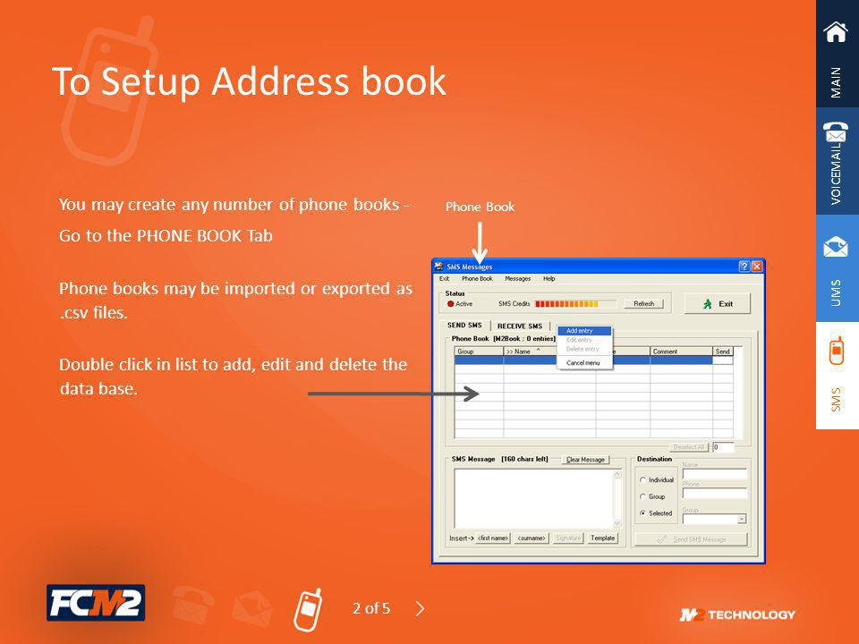 To Setup Address book You may create any number of phone books -