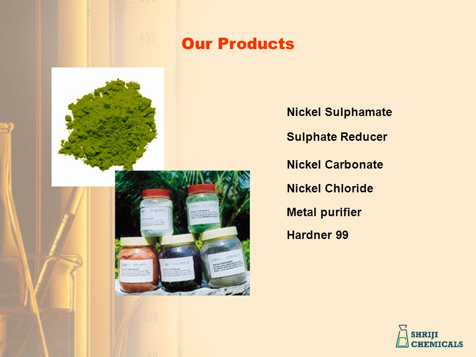 Our Products Nickel Sulphamate Sulphate Reducer Nickel Carbonate