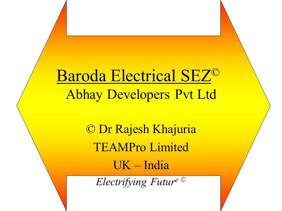 Baroda Electrical SEZ© Abhay Developers Pvt Ltd
