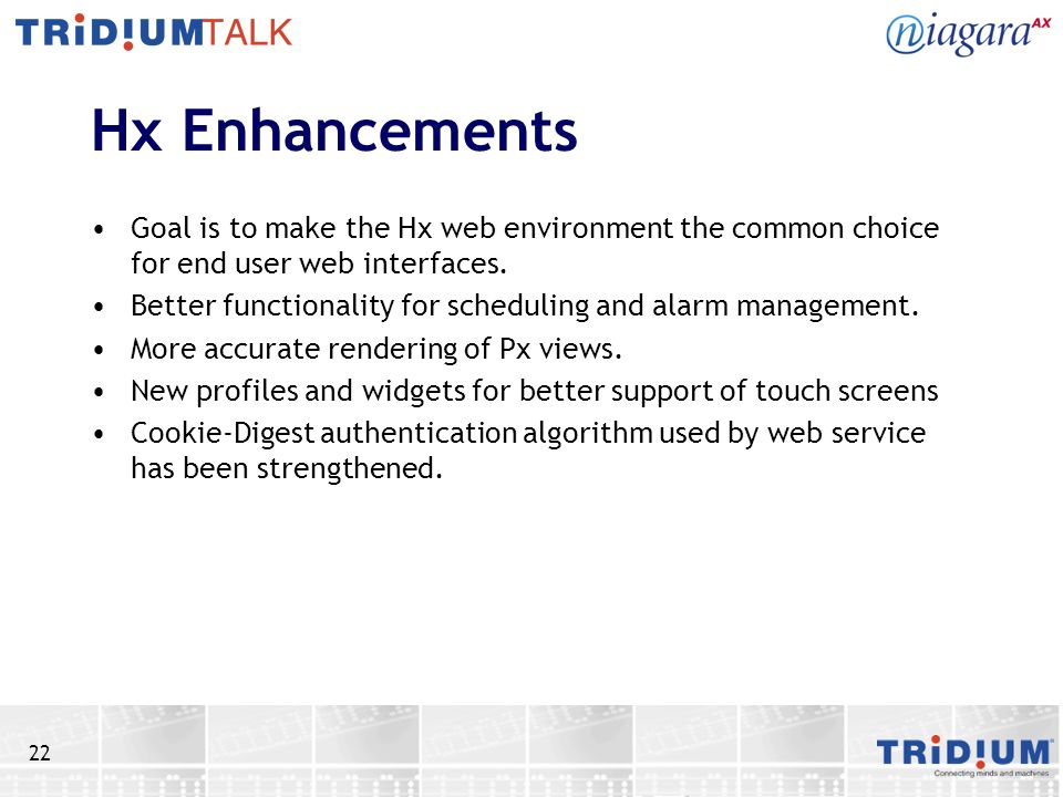 Hx Enhancements Goal is to make the Hx web environment the common choice for end user web interfaces.