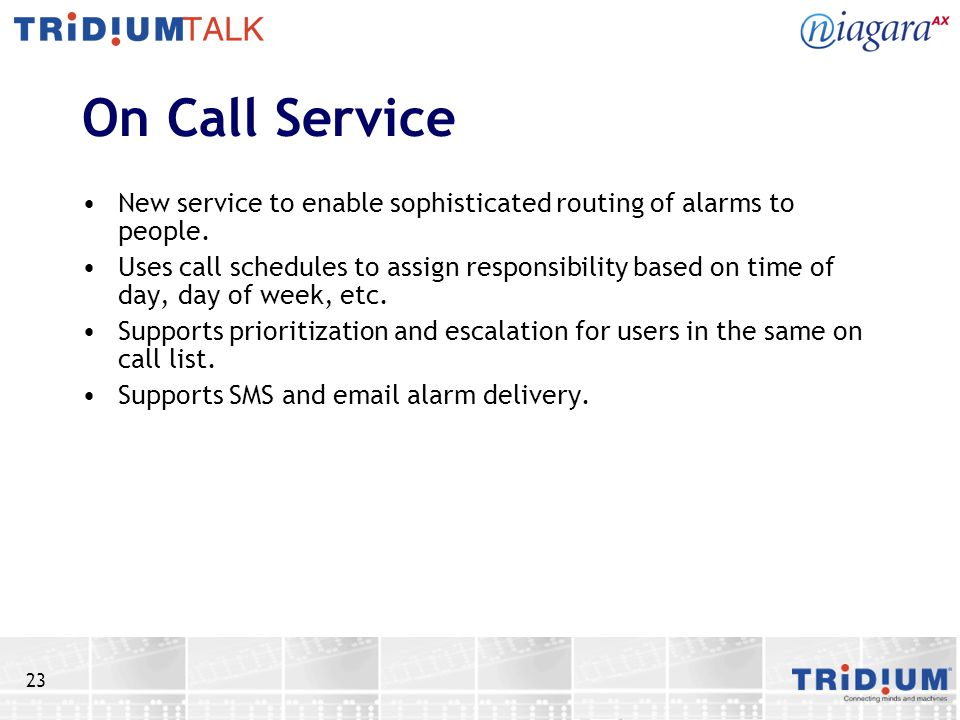 On Call Service New service to enable sophisticated routing of alarms to people.