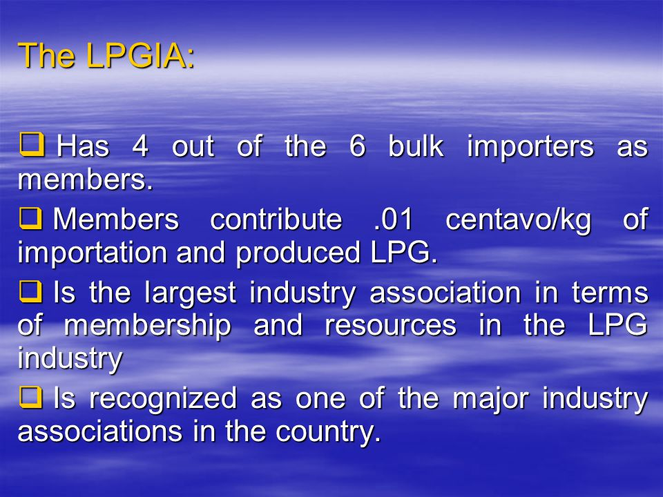 The LPGIA: Has 4 out of the 6 bulk importers as members.