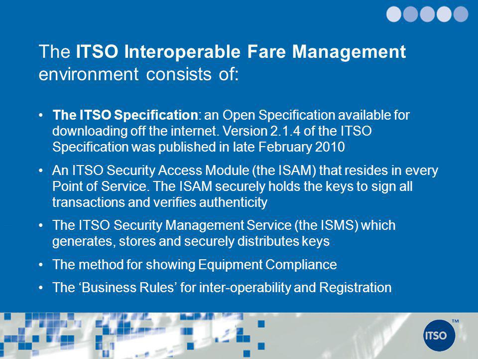 The ITSO Interoperable Fare Management environment consists of: