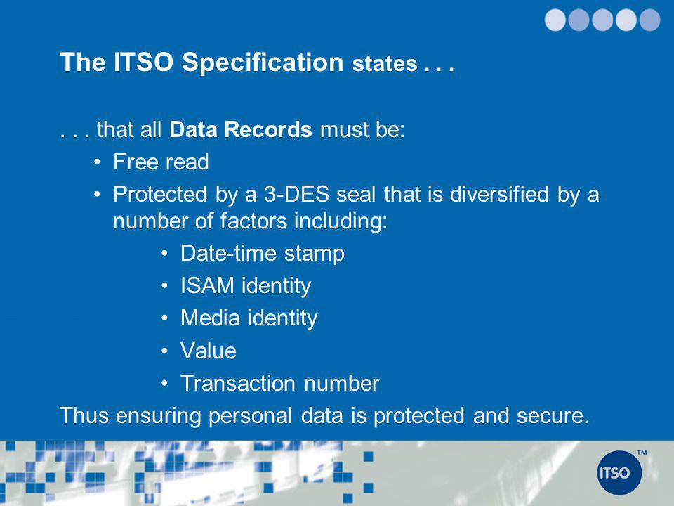 The ITSO Specification states . . .