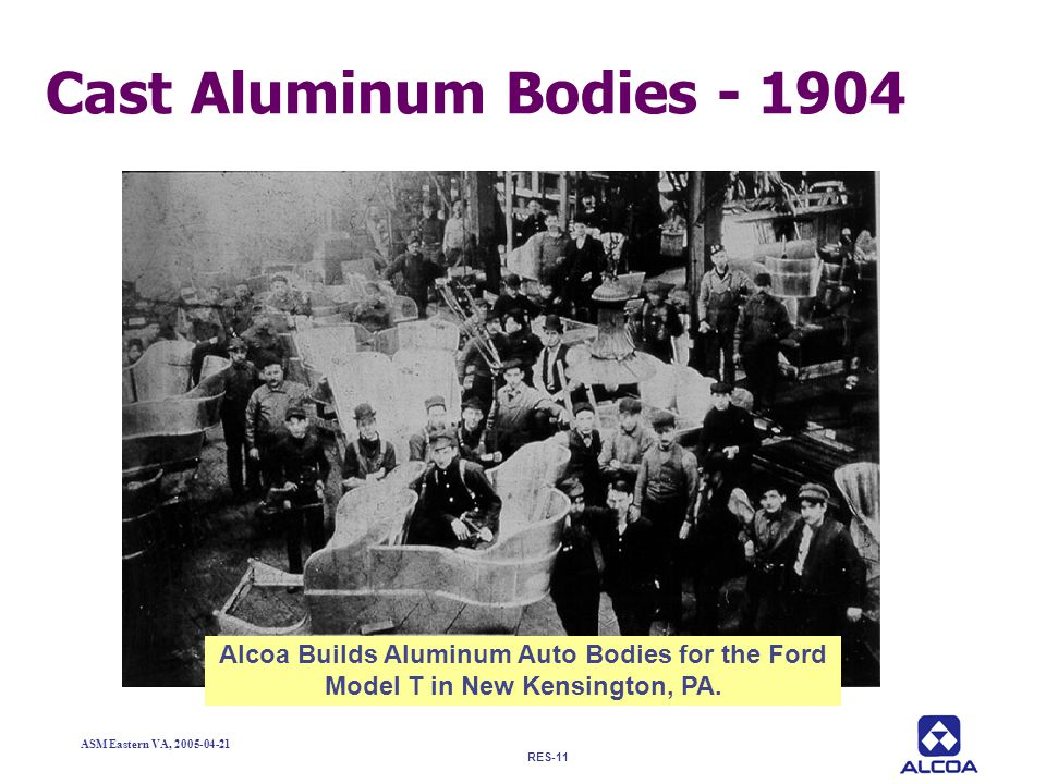 Cast Aluminum Bodies - 1904 Alcoa Builds Aluminum Auto Bodies for the Ford Model T in New Kensington, PA.