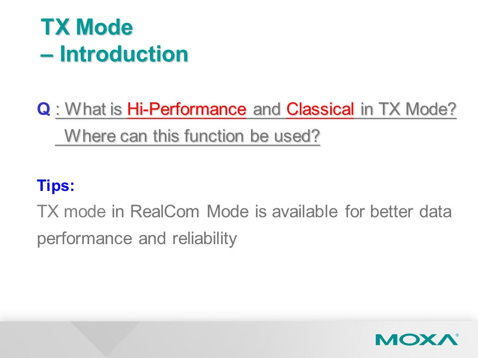 TX Mode – Introduction Q : What is Hi-Performance and Classical in TX Mode Where can this function be used