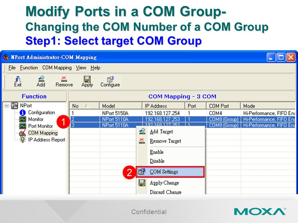 Modify Ports in a COM Group- Changing the COM Number of a COM Group Step1: Select target COM Group