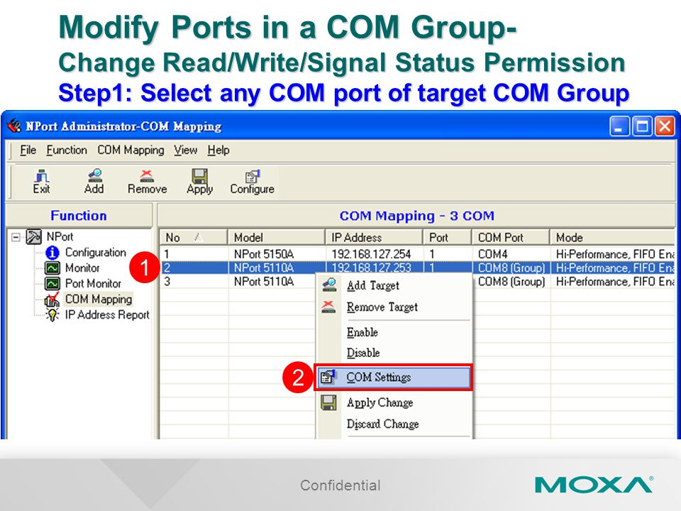 Modify Ports in a COM Group- Change Read/Write/Signal Status Permission Step1: Select any COM port of target COM Group