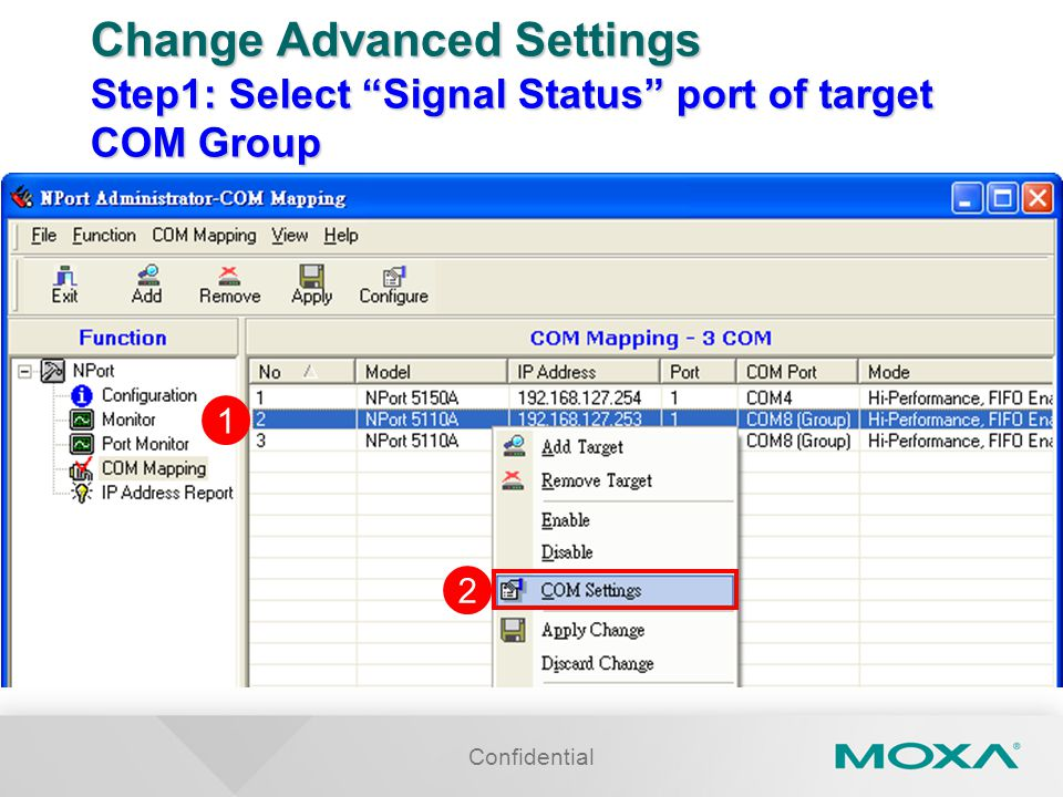 Change Advanced Settings Step1: Select Signal Status port of target COM Group