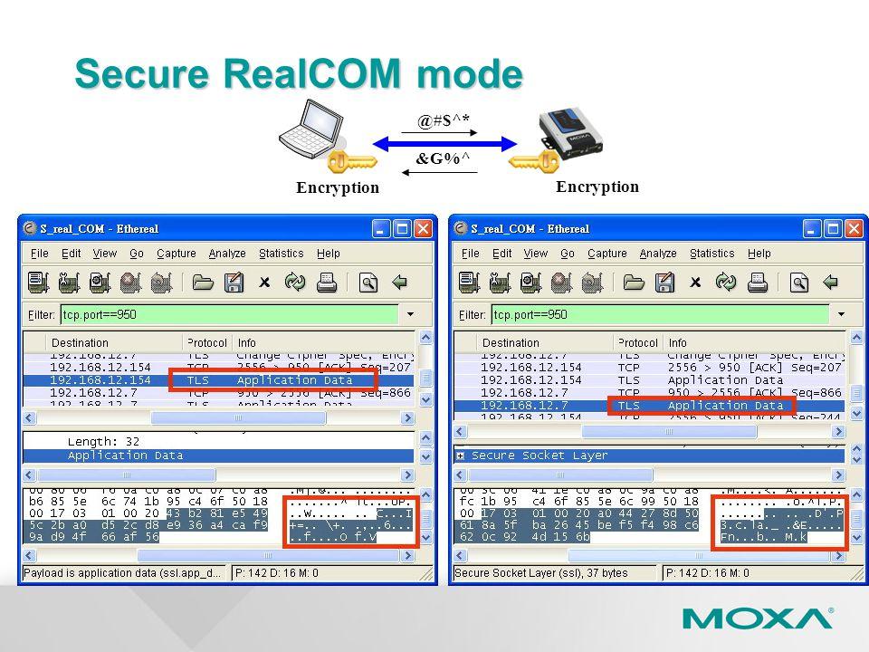 Secure RealCOM mode @#$^* &G%^ Encryption Encryption 60