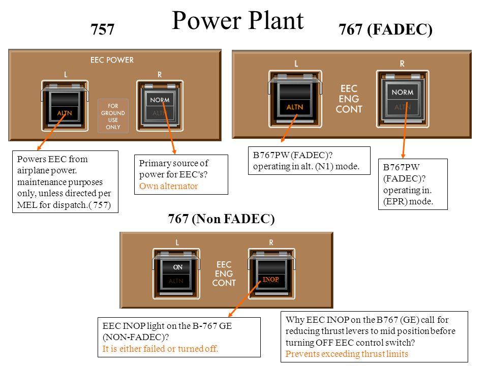 Power Plant 757 767 (FADEC) 767 (Non FADEC) B767PW (FADEC)