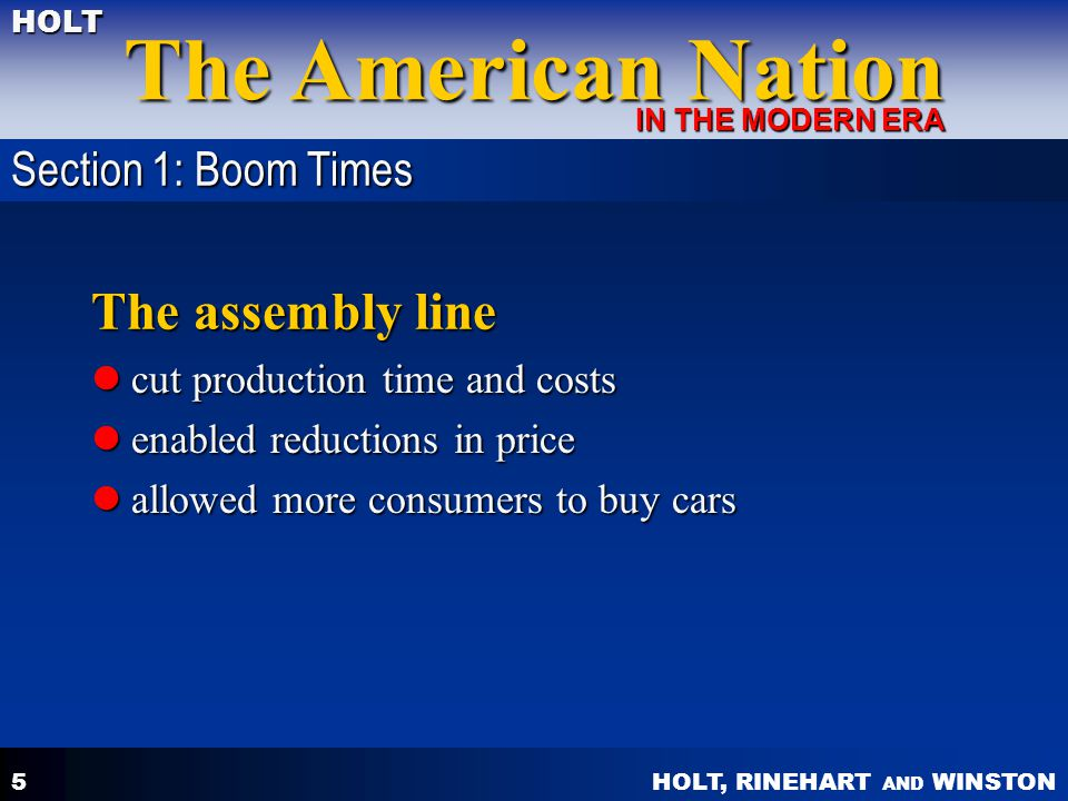 The assembly line Section 1: Boom Times cut production time and costs