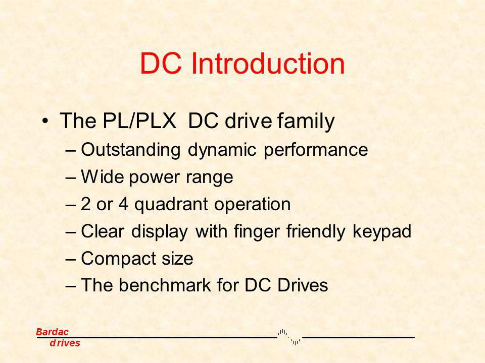 DC Introduction The PL/PLX DC drive family