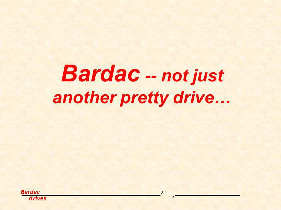 Bardac -- not just another pretty drive…