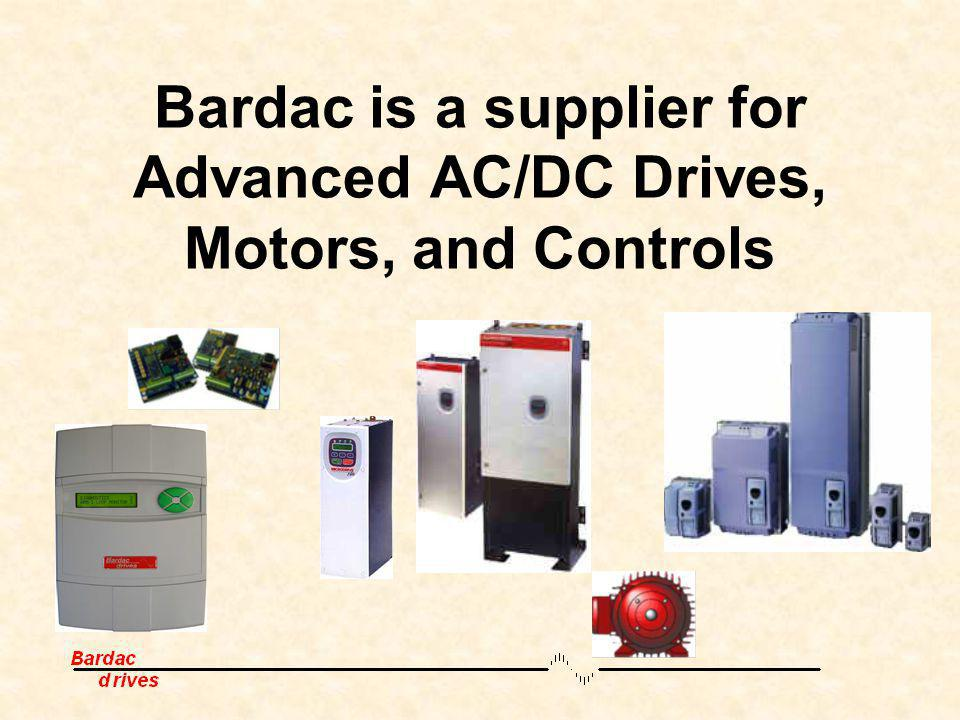 Bardac is a supplier for Advanced AC/DC Drives, Motors, and Controls
