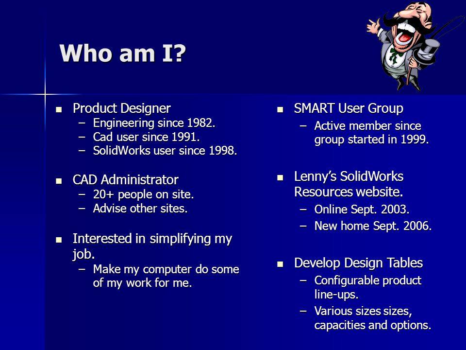 Who am I Product Designer CAD Administrator