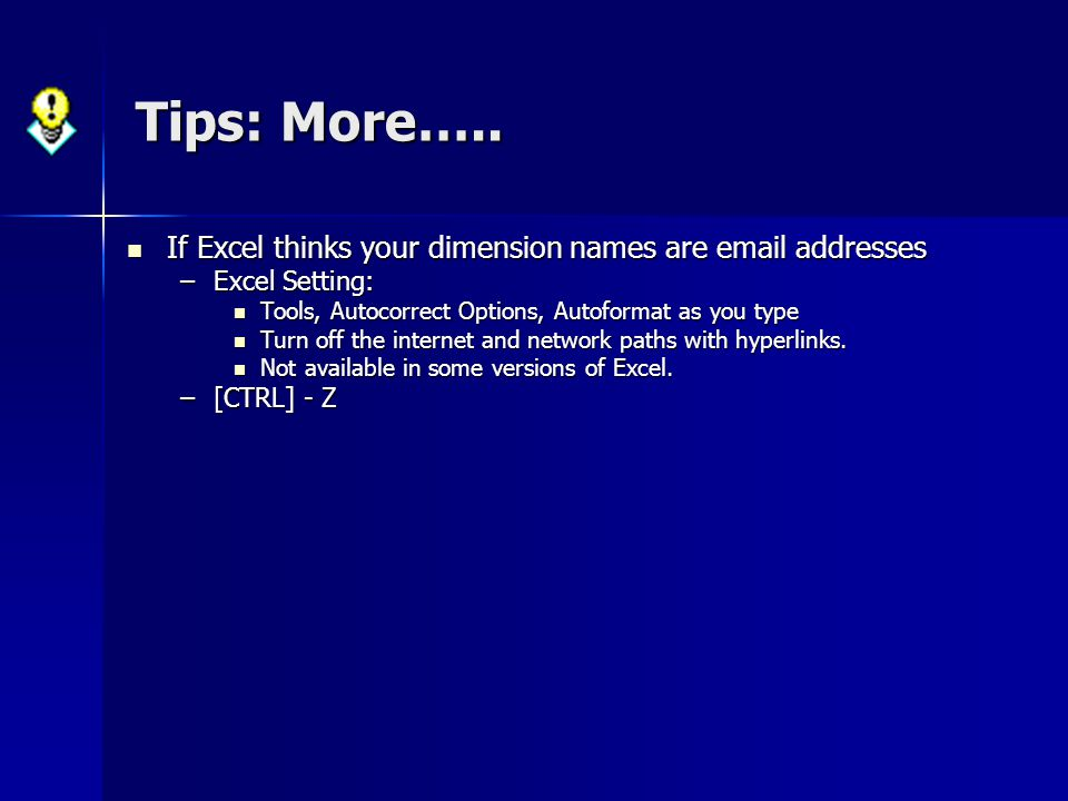Tips: More….. If Excel thinks your dimension names are email addresses