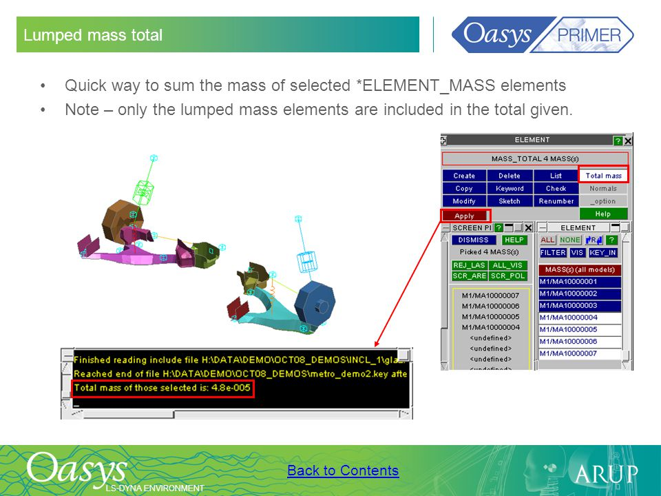 Lumped mass total Quick way to sum the mass of selected *ELEMENT_MASS elements.